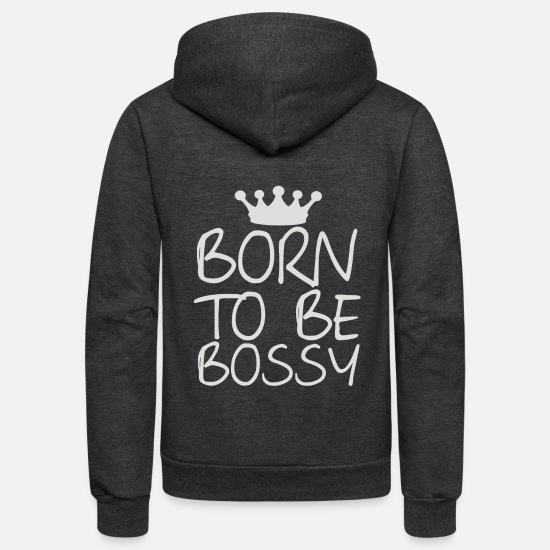Geek Hoodies & Sweatshirts - Born To Be Bossy - Unisex Fleece Zip Hoodie charcoal gray