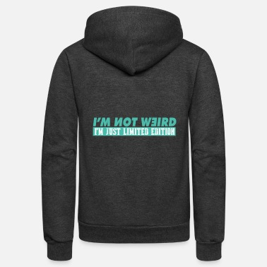 Provocation Im not weird. im Limited Edition. - Unisex Fleece Zip Hoodie