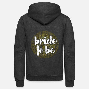 Married Bride to be - Unisex Fleece Zip Hoodie