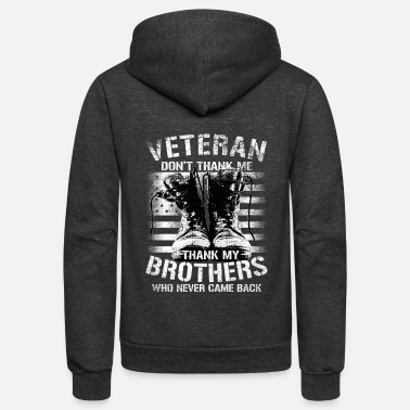 Desert Veteran, Don't Thank Me Thank My Brothers - Unisex Fleece Zip Hoodie