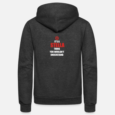 Stella Geschenk it s a thing birthday understand STELLA - Unisex Fleece Zip Hoodie