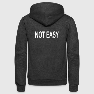 Not Easy - Unisex Fleece Zip Hoodie