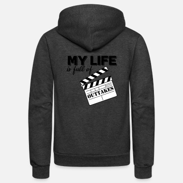 Actor My Life Is Full Of Outtakes I Theater Acting Gift - Unisex Fleece Zip Hoodie
