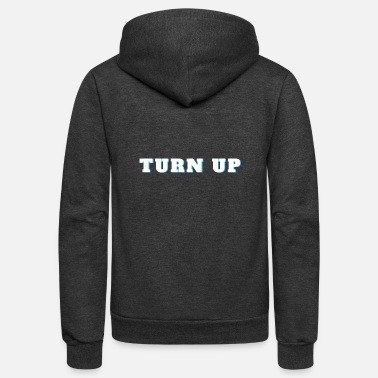 Turn Up - Unisex Fleece Zip Hoodie