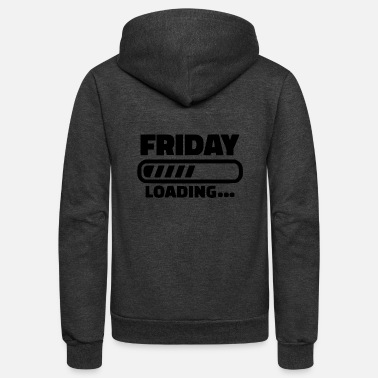 friday loading - Unisex Fleece Zip Hoodie