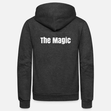 Magic The magic - Unisex Fleece Zip Hoodie