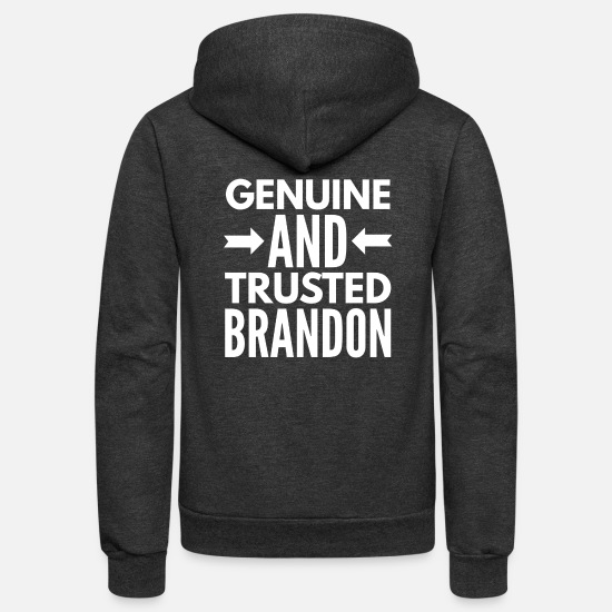 Birthday Present Hoodies & Sweatshirts - Genuine and Trusted Brandon - Unisex Fleece Zip Hoodie charcoal gray
