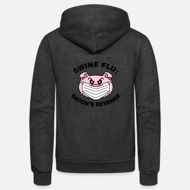 Swine Flu Swine flu bacon's revenge - Unisex Fleece Zip Hoodie