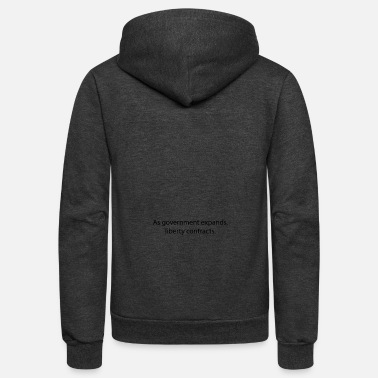 As government expands, liberty contracts. - Unisex Fleece Zip Hoodie