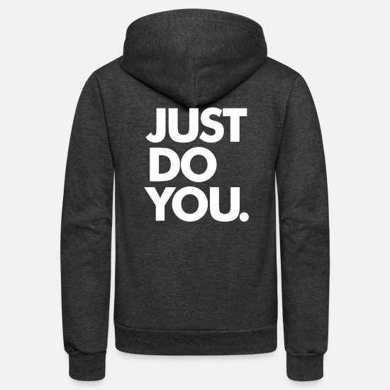 Sayings Hoodies & Sweatshirts - Just Do You, Sarcastic, funny, sarcastic - Unisex Fleece Zip Hoodie charcoal gray
