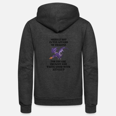 Dragons Lair Funny Nerd Meddle Not In The Affairs Of Dragons - Unisex Fleece Zip Hoodie