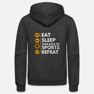 Sports Funny sports tee - Eat, Sleep, Take Kids To Sport - Unisex Fleece Zip Hoodie