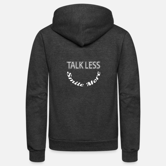 Smile Hoodies & Sweatshirts - Talk less smile more - Unisex Fleece Zip Hoodie charcoal gray