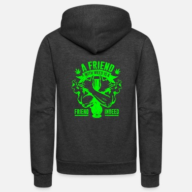 Hemp A friend with weed is a friend - Unisex Fleece Zip Hoodie