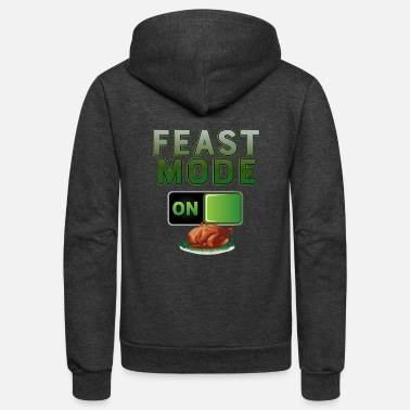 Feast Day Feast Mode On Thanksgiving Turkey Feast Day print - Unisex Fleece Zip Hoodie