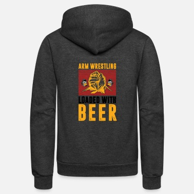 Armwrestling Arm Wrestling Load With Beer Drinker Wrestler - Unisex Fleece Zip Hoodie