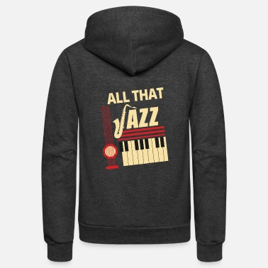 Jazz All That Jazz - Unisex Fleece Zip Hoodie