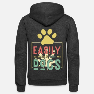 Weed Easily distracted by weed and dogs - Unisex Fleece Zip Hoodie