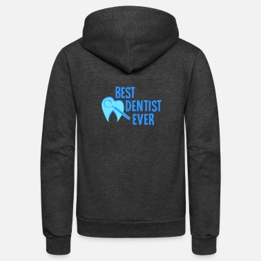 Tooth Best Dentist Ever - Dentist - Unisex Fleece Zip Hoodie