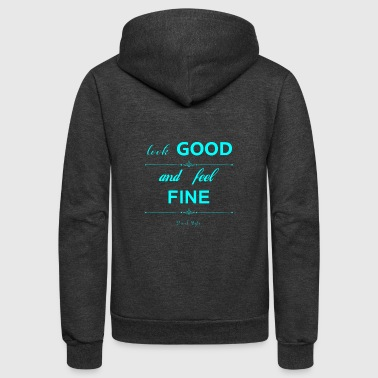 Look good and feel fine - Unisex Fleece Zip Hoodie