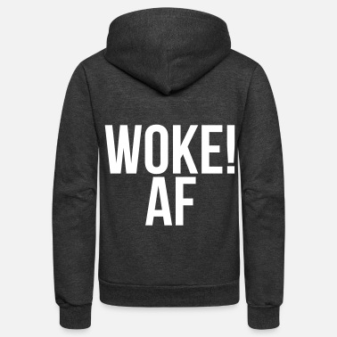 Woke Woke AF, funny, aware, woke, blm, protest - Unisex Fleece Zip Hoodie