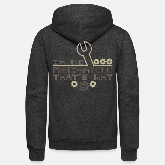 Car Hoodies & Sweatshirts - Car Lover I'm the Mechanic That's Why - Unisex Fleece Zip Hoodie charcoal gray