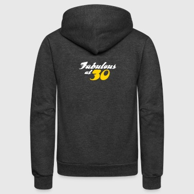 30 Years Old And Fabulous! - Unisex Fleece Zip Hoodie