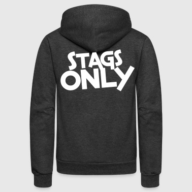 stags only - Unisex Fleece Zip Hoodie