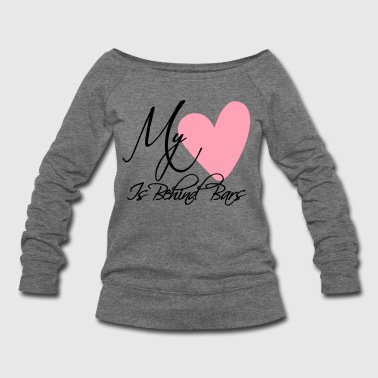 My Heart Is Behind Bars - Women's Wideneck Sweatshirt