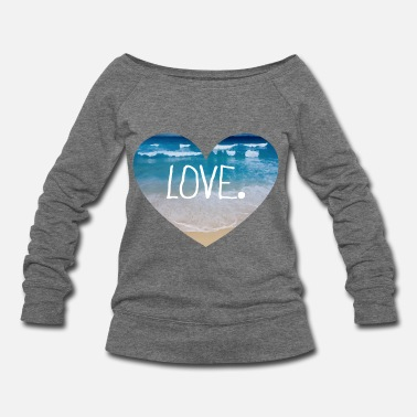 Beach Love the Beach - Women's Wideneck Sweatshirt