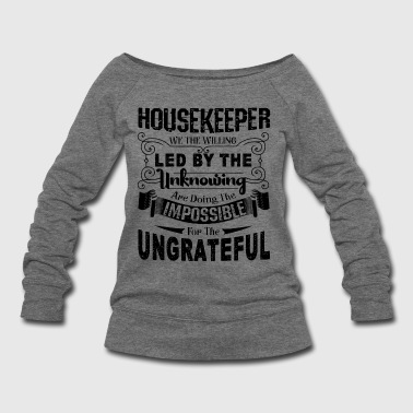 Housekeeper Housekeeper Job Shirt - Women's Wideneck Sweatshirt