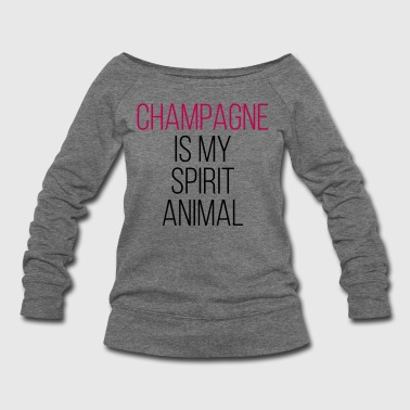 Champagne Spirit Animal Funny Quote - Women's Wideneck Sweatshirt