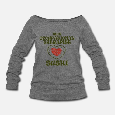 Occupation Occupational therapist - this occupational thera - Women's Wideneck Sweatshirt