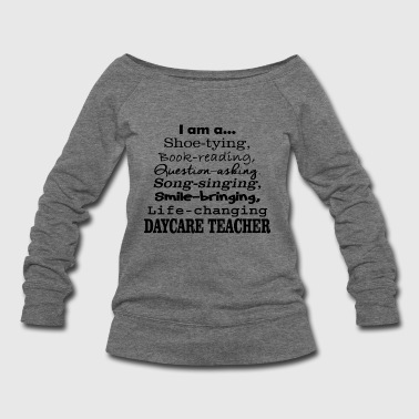 Daycare DAYCARE TEACHER - I'M A DAYCARE TEACHER - Women's Wideneck Sweatshirt