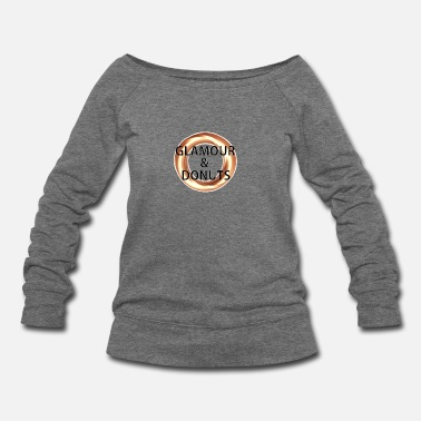 Glamour Glamour and Donuts - Women's Wideneck Sweatshirt