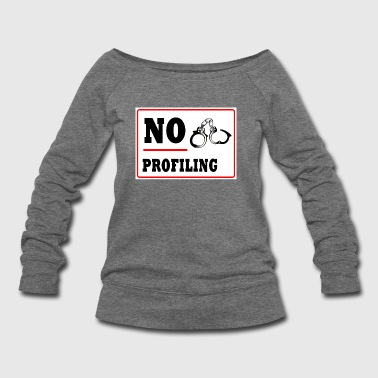 No Profiling - Women's Wideneck Sweatshirt