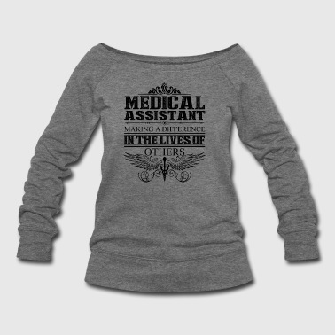 Medical Assistant Shirt - Medical Assistant Tshirt - Women's Wideneck Sweatshirt