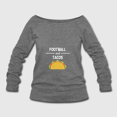 Train Funny Football And Tacos Mexican Junk Food Gift - Women's Wideneck Sweatshirt