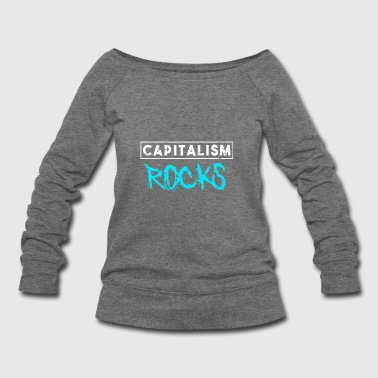 Capitalism Rocks funny quote gift idea investor - Women's Wideneck Sweatshirt