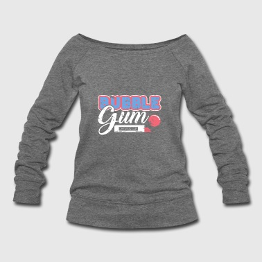 Bubble Chewing Gum child gift idea school - Women's Wideneck Sweatshirt