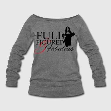Full Figured & Fabulous - Women's Wideneck Sweatshirt