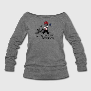 The Missionary Position T-Shirt - Women's Wideneck Sweatshirt