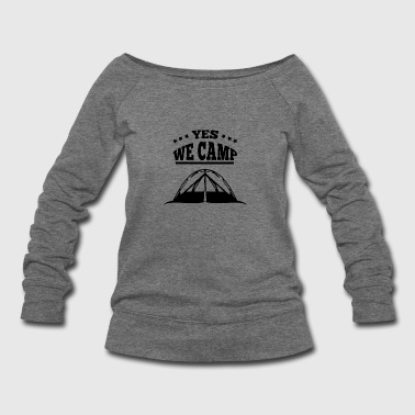 yes we camp - Women's Wideneck Sweatshirt