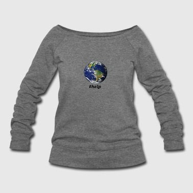 Help the Earth for the sake of the environment - Women's Wideneck Sweatshirt