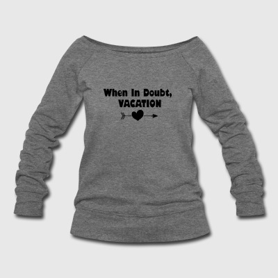 When In Doubt, Vacation (Black) - Women's Wideneck Sweatshirt