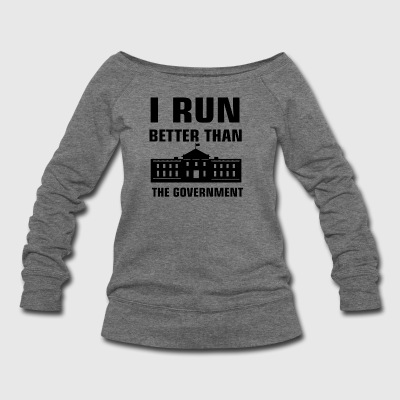 Run better than the Government - Women's Wideneck Sweatshirt