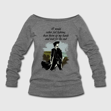 Ross Poldark Quote - Women's Wideneck Sweatshirt