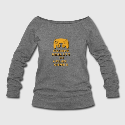 Escape Reality and Play Games - Women's Wideneck Sweatshirt