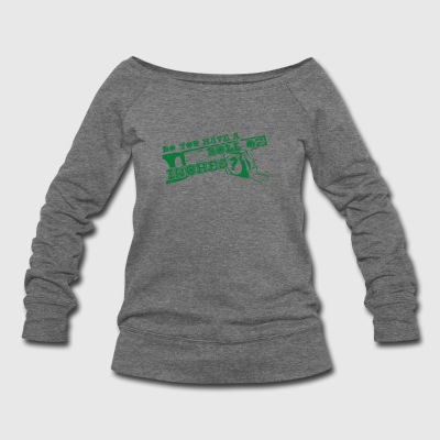 Do You Have a Roll of Inches - green 01 - Women's Wideneck Sweatshirt