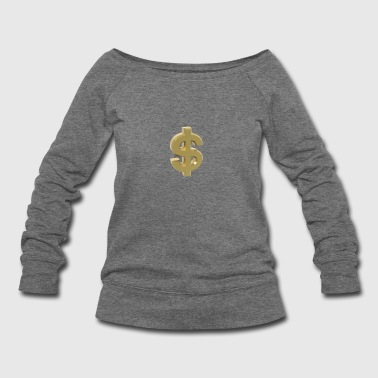 Currency, dollar - Women's Wideneck Sweatshirt